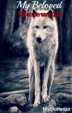 My Beloved Werewolf by MyStoriesxx