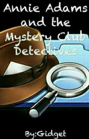 Annie Adams and the Mystery Club Detectives by gidget1951