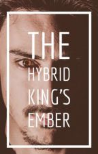The Hybrid King's Ember by Mikeriaaa