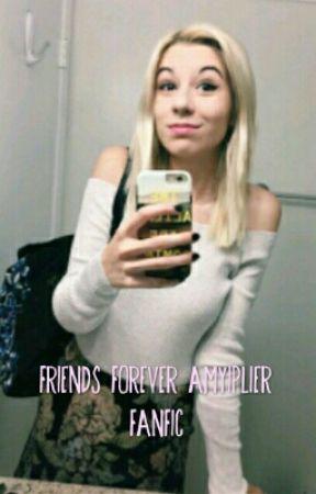 Friends Forever (Amyiplier FanFic) by Wolfiplier_101