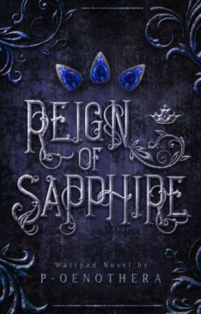Reign of Sapphire [On Hold]  by P-Oenothera