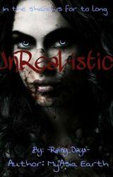 UnReaListic by -Rainy_Days-