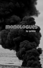 Monologues by qwisbae