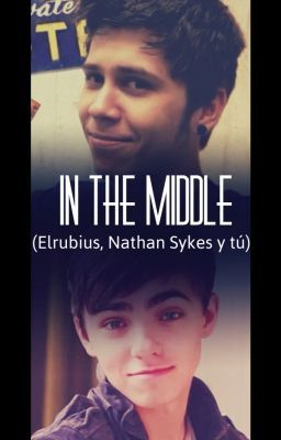 Middle (Elrubius, Nathan Sykes y tú) 2ª temporada de Glad You Came