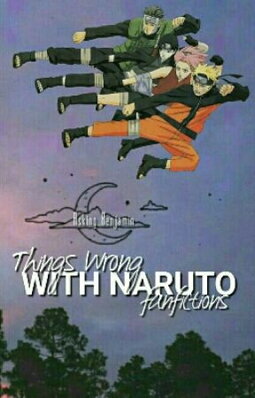 Things Wrong With Naruto Fanfictions  by Asking_Benjamin