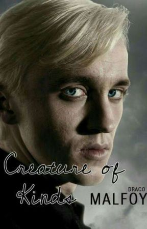 Creature of Kinds - A Draco Malfoy Love Story (Harry Potter) by MultiFandomAccount0
