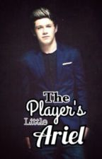 The Player's Little Ariel ( A Niall Horan Fanfic)[ ON HOLD] by ivuvyou
