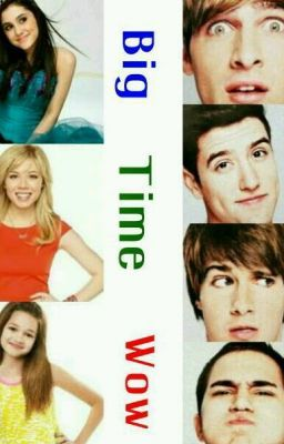 Big Time Wow Big Time Rush Sam And Cat Chapter 6