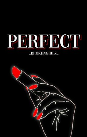 Perfect by _brokengirls_