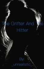 The Grifter and the Hitter - Leverage Fan-Fiction (Slow Updates)  by _unrealistic_