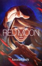 Red Moon [RM #01]  by AavatarKyoshi