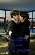 THIS LOVE - Season 2 RUN AWAY by DNAngel724