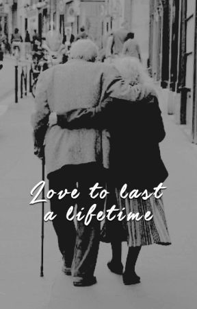 Love to last a lifetime by Chloe_Young_Writes