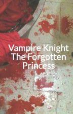 Vampire Knight The Forgotten Princess by LovelessLisa