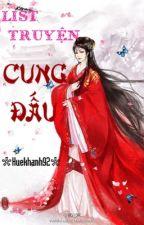 Danh sách truyện cung đấu hay [HueKhanh92] by HueKhanh92