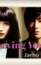 Loving You by jaeholoveFF