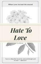 Hate To Love by malfarezar_