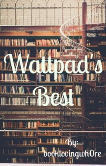 Wattpad's Best