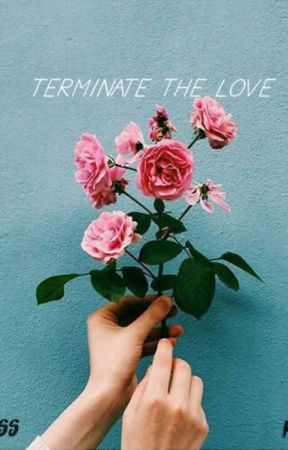 TERMINATE THE LOVE {SUMMER 2017} by KindnessKiller