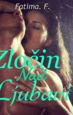 Zločin nad ljubavi by FatimaFatimaa1