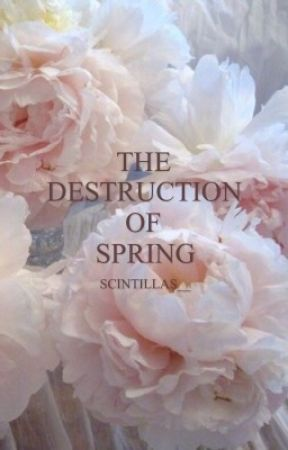 The Destruction of Spring by scintillas_