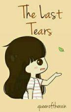 The Last Tears by queenoftherain