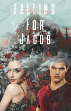 Falling For Jacob [Jacob Black] by apocalypticxx
