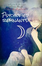 Psychofied Remnants by Azunite