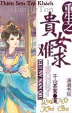 Quý Nữ Khó Cầu (Full) - Guinu Nanqiu by EmilyTon