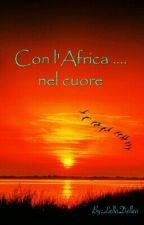 Con l'Africa ... nel cuore  ( Disponibile in versione cartacea) by Lella_Dellea