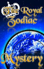 (Zodiac Signs Story) The Royal Zodiac Mystery by Raiko-chan184