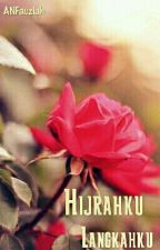 Hijrahku Langkahku by AndiniNurFauziah