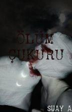Ölüm Çukuru by Suay2000