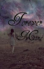 Forever Mine by fvckufo