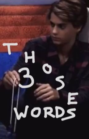 Those Three Words (Jace Norman)  by kerrinxwolves
