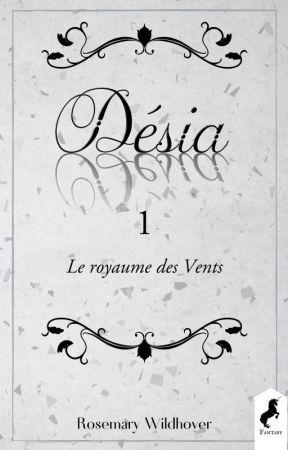 Désia (Quadrilogie - Extraits) by TaeryRaven