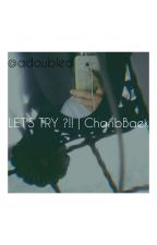 Let's Try ?! (CB) by adoubleD