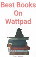 Best Books On Wattpad by BushraNawab