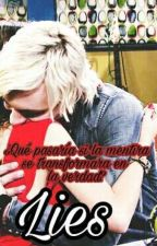 Lies | Raura TERMINADA by focusonlaurax