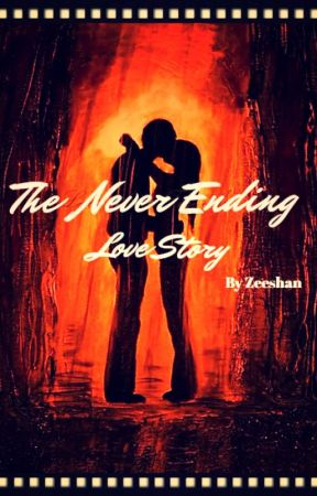 The Never Ending Love story by Zeeshan91