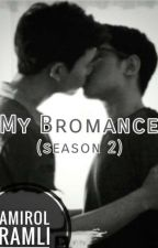 MY BROMANCE (SEASON II) by ku_bipolar
