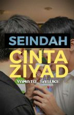 Seindah Cinta Ziyad (LGB story) by YamatoSasuke