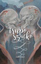 TRUPOSZACKO ― INNE by martwytrup