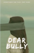 Dear bully by ReniDianova