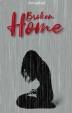Broken Home (3/3 End) by ArinaKhai