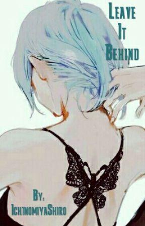 Leave It Behind by IchinomiyaShiro