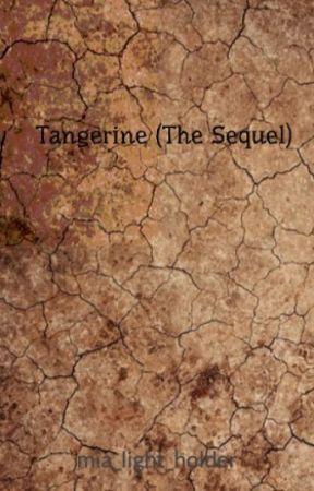 Tangerine (The Sequel) by mia_light_holder