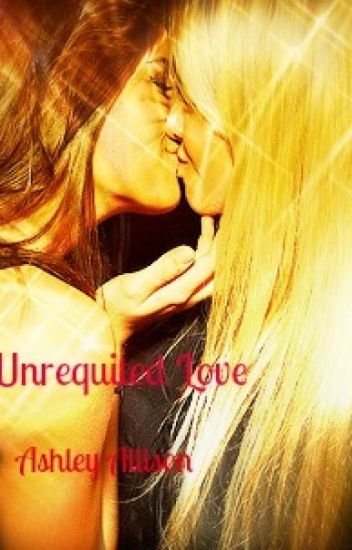 Unrequited Love (girlxgirl) #wattys14