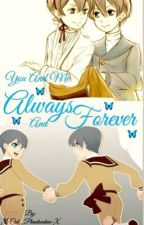 You and Me Always and Forever by XAstre_PhantomX
