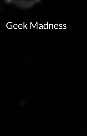 Geek Madness by Bipolar-ish